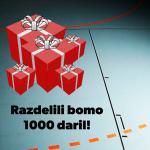 Razdelili bomo kar 1000 daril! Bi tudi ti enega?